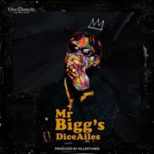 "Dice Ailes - ""Mr Bigg's"" (Prod. by Killertunes)"